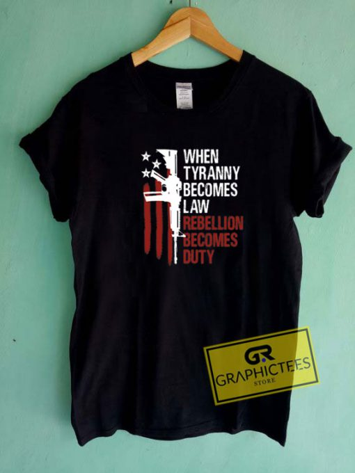 When Tyranny Becomes Law Tee Shirts