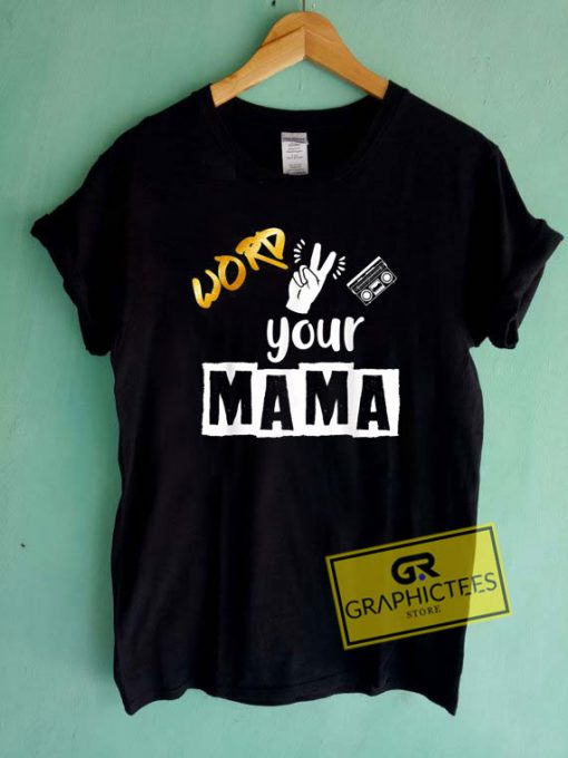 Word Your Mama Tee Shirts