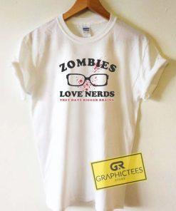 Zombies Love Nerds Tee Shirts