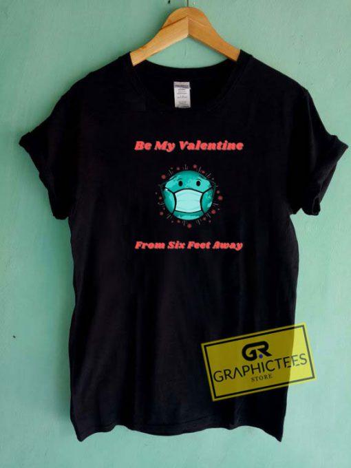 Be My Valentine MaskTee Shirts