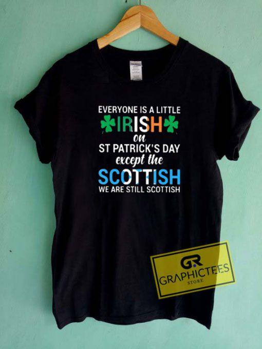 Everyone Is a Little Irish Tee Shirts