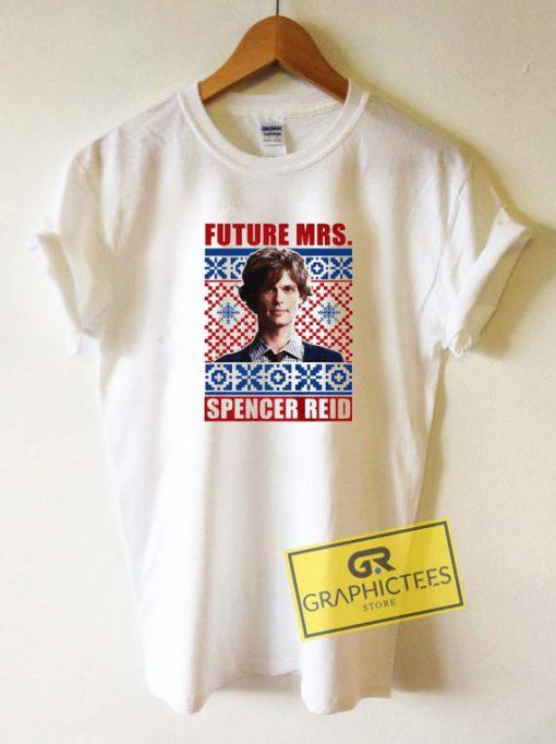 Future Mrs Spencer ReidTee Shirts