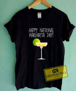 Happy National Margarita Tee Shirts