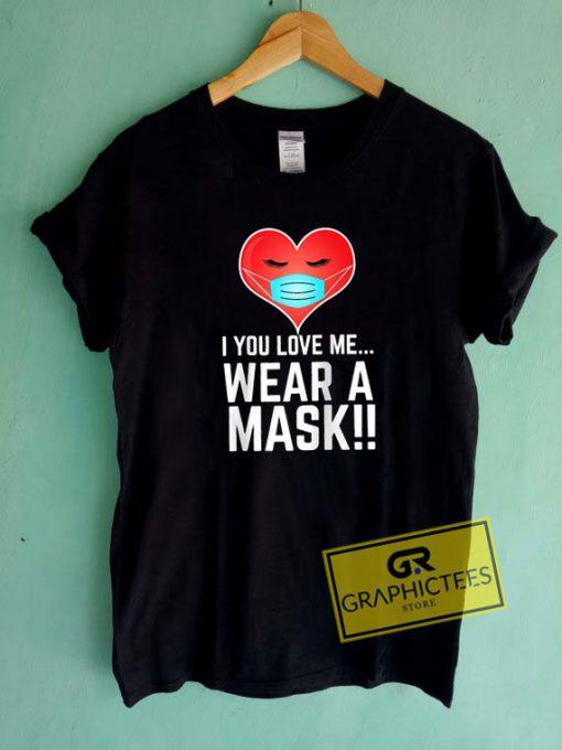 I You Love MeTee Shirts