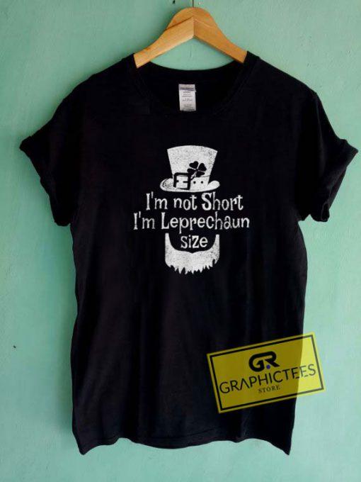 Im Leprechaun SizeTee Shirts
