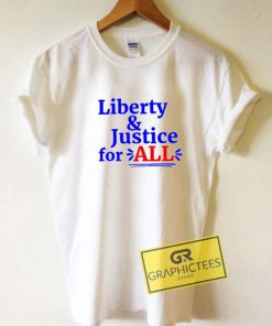 Liberty n Justice For All Tee Shirts