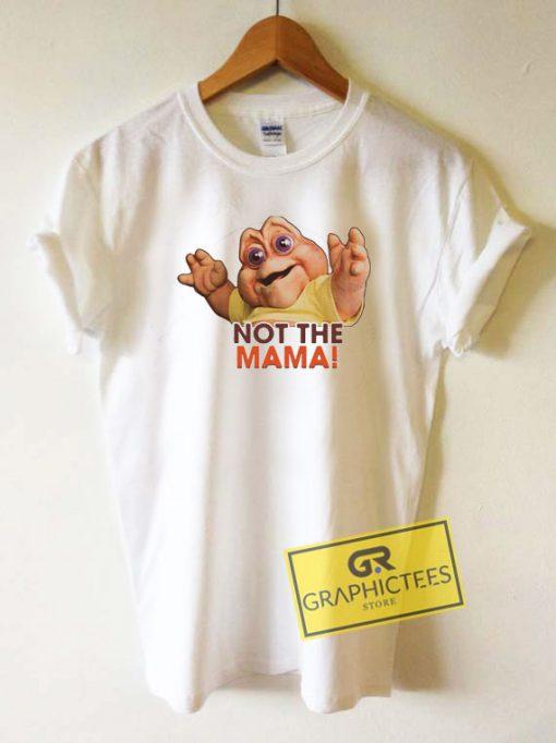 Not The Mama GraphicTee Shirts