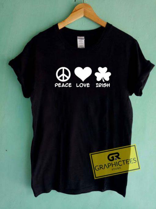 Peace Love IrishTee Shirts