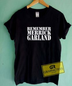 Remember Merrick Garland Tee Shirts