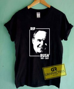Rip Rush Limbaugh 1951 2021 Tee Shirts