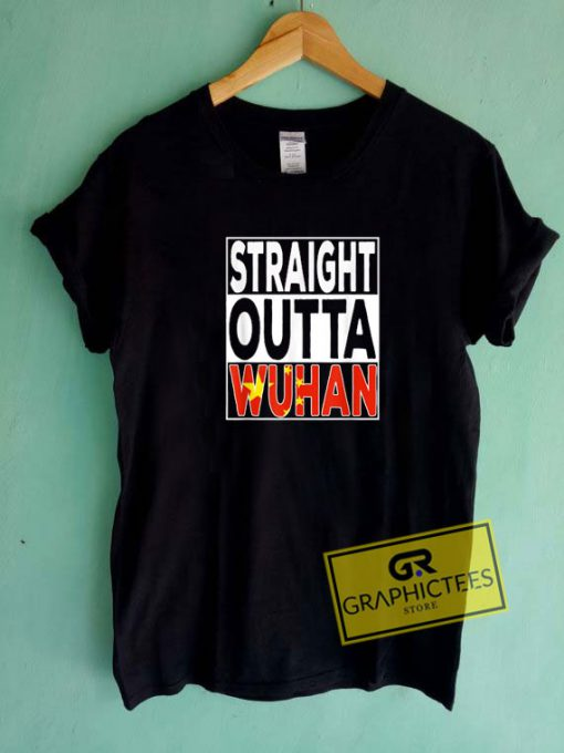 Straight Outta Wuhan Tee Shirts