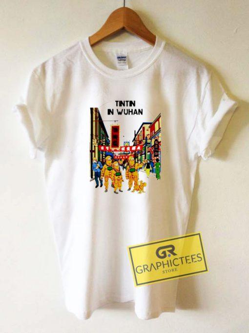 Tintin in Wuhan Tee Shirts
