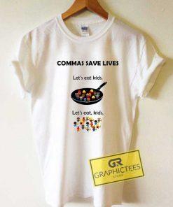 Commas Save Lives Tee Shirts