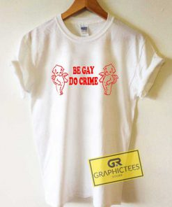 Devil Be Gay Do Crime Tee Shirts