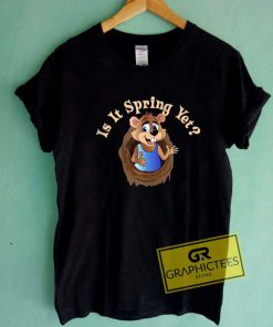 Is It Spring Yet Woodchuck Tee Shirts