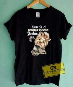 Mama Spoiled Rotten Yorkie Tee Shirts
