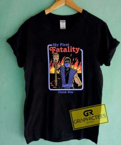 My First Fatality Tee Shirts