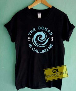 Ocean Is Calling Me Graphic Tee Shirts