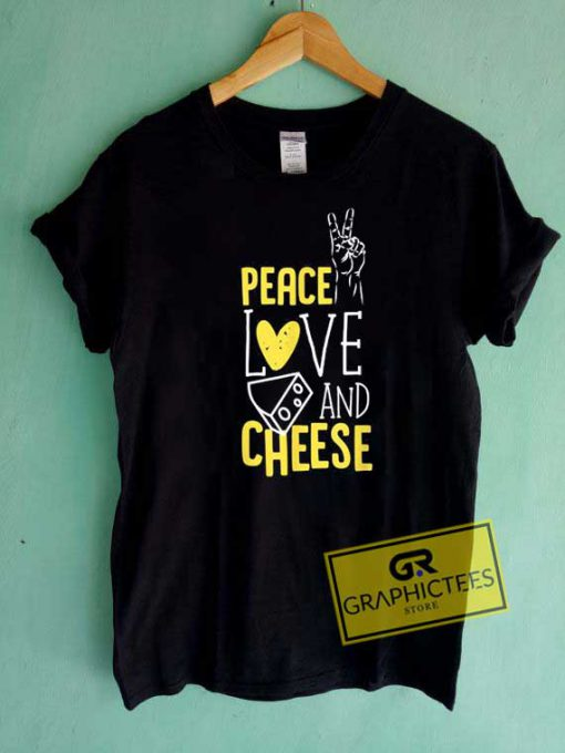 Peace Love Cheese Graphic Tee Shirts