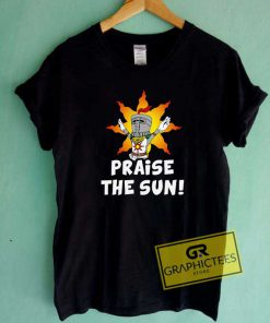 Praise The Sun Tee Shirts